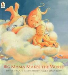 Big Mama Makes the World - Phyllis Root