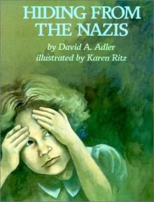 Hiding from the Nazis - David A. Adler