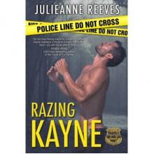 Razing Kayne (Walking a Thin Blue Line, #1) - Julieanne Reeves
