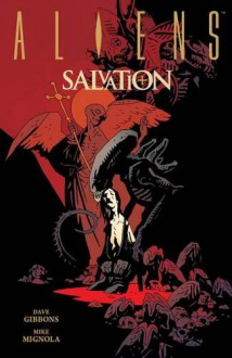 Aliens: Salvation - Dave Gibbons, Mike Mignola