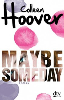 Maybe Someday: Roman (dtv junior) - Colleen Hoover, Kattrin Stier