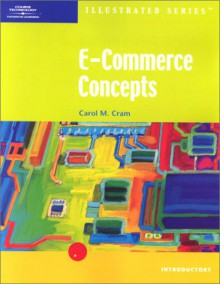 E-Commerce Concepts, Illustrated Introductory - Carol M. Cram
