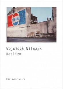 Realizm - Wojciech Wilczyk