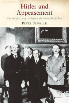 Hitler and Appeasement - Peter Neville