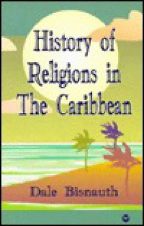 History of Religions in the Caribbean - Dale Bisnauth