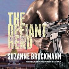 The Defiant Hero - Melanie Ewbank,Patrick Girard Lawlor,Suzanne Brockmann