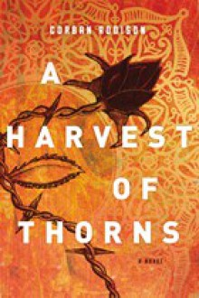 A Harvest of Thorns - Corban Addison