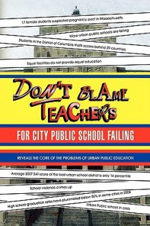 Don't Blame Teachers for City Public School Failing - Justin Liu