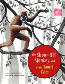 The Show-Off Monkey and Other Taoist Tales - Mark W. McGinnis