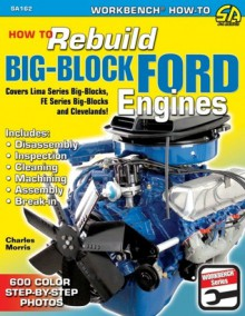 How to Rebuild Big-Block Ford Engines - Charles R. Morris