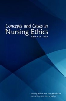 Concepts and Cases in Nursing Ethics - Michael Yeo