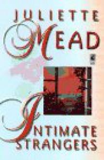 Intimate Strangers - Juliette Mead