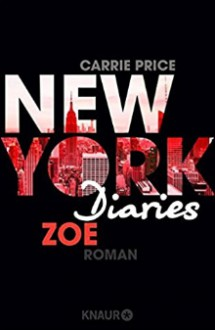 New York Diaries - Zoe: Roman - Carrie Price