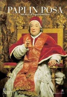 Papi in Posa: 500 Years of Papal Portraiture - John Paul II Cultural Center