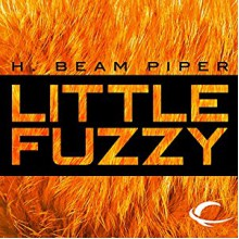 Little Fuzzy - H. Beam Piper,Peter Ganim