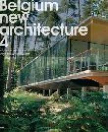 Belgium New Architecture 4 - Liliane Knopes, Joël Claisse, Pierre Loze