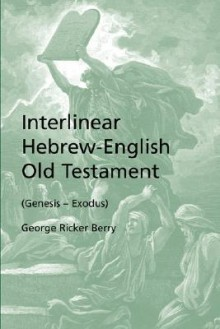 Interlinear Hebrew-English Old Testament (Genesis - Exodus) - George, Ricker Berry