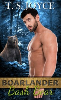 Boarlander Bash Bear (Boarlander Bears) (Volume 2) - T.S. Joyce