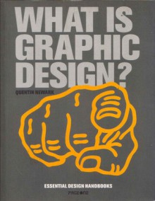 What is Graphic Design - Quentin Newmark