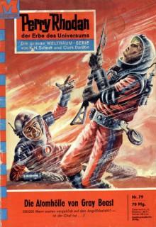Perry Rhodan 79: Die Atomhölle von Gray Beast - Kurt Mahr