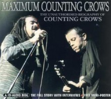 Maximum Counting Crows: The Unauthorised Biography of Counting Crows - Michael Thompson