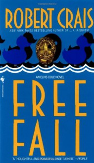 Free Fall (Elvis Cole) - Robert Crais