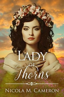 Lady of Thorns - Nicola M. Cameron