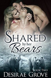 Shared by her Bears, Book Two (Evergreen Heights Clan Series) - Desirae Grove