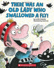 There Was an Old Lady Who Swallowed a Fly! by Lucille Colandro (2014-08-26) - Lucille Colandro