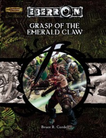 Grasp of the Emerald Claw (Eberron Campaign Setting (D&D): Adventures) - Bruce R. Cordell