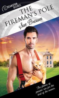 The Fireman's Pole - Sue Brown