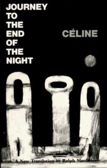 Journey to the End of the Night - Louis-Ferdinand Céline, Ralph Manheim
