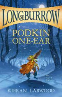 Podkin One-Ear (Longburrow) - Kieran Larwood,David Wyatt