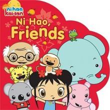 Ni Hao, Friends - Kara McMahon, Will Sweeny