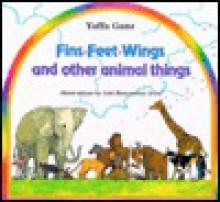 Fins, Feet, Wings, and Other Animal Things - Yaffa Ganz, Liat Benyaminy Ariel