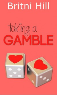 Taking a Gamble - Britni Hill