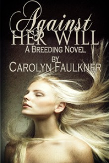 Against Her Will - Carolyn Faulkner