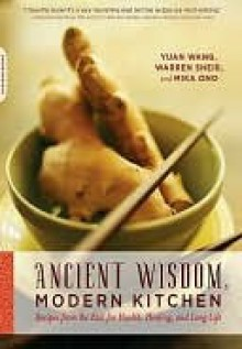 Ancient Wisdom, Modern Kitchen - Yuan Wang, Warren Sheir