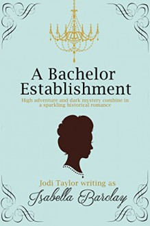A Bachelor Establishment - Isabella Barclay