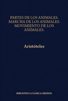 Partes de los animales, Marcha de los animales, Movimiento de los animales - Aristotle