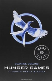 Il canto della rivolta - Simona Brogli,Suzanne Collins