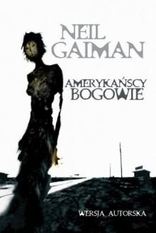 Amerykańscy bogowie - Gaiman Neil