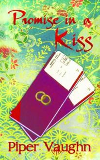Promise in a Kiss - Piper Vaughn