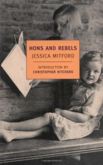 Hons and Rebels - Jessica Mitford, Christopher Hitchens