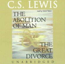 The Abolition of Man & The Great Divorce - C.S. Lewis, Robert Whitfield