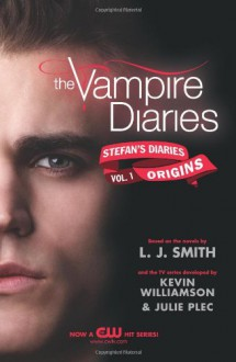 The Vampire Diaries: Stefan's Diaries #1: Origins - Julie Plec