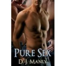 Pure Sex - D.J. Manly