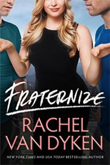 Fraternize (Players Game) - Rachel Van Dyken