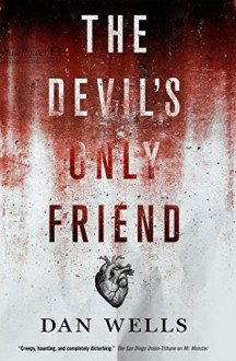 The Devil's Only Friend (John Cleaver) - Dan Wells