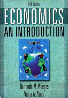 Economics: An Introduction - Bernardo M. Villegas, Victor A. Abola